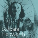 4. Eleanor Clayton: Barbara Hepworth