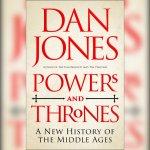 7. Dan Jones: Powers & Thrones