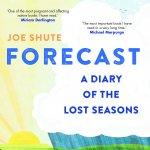 10. Joe Shute: Forecast – A Diary of the Lost Seasons