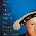 15. Franny Moyle: The King's Painter