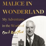 18. Hugo Vickers: Malice in Wonderland