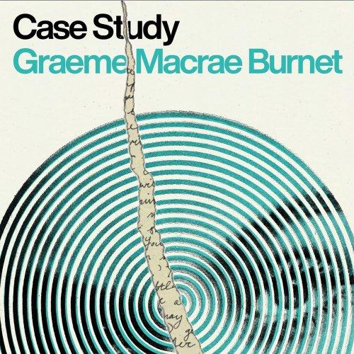 D6. Graeme MacRae Burnet: Case Study