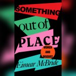 D8. Eimear McBride: Something Out of Place