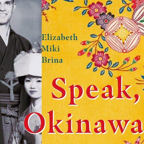 D10. Elizabeth Miki Brina: Speak, Okinawa