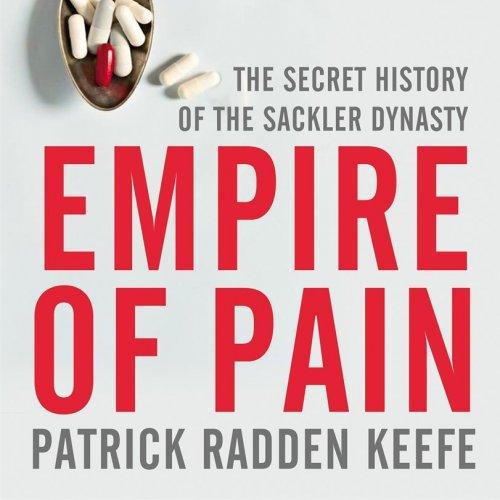D15. Patrick Radden Keefe: Empire of Pain