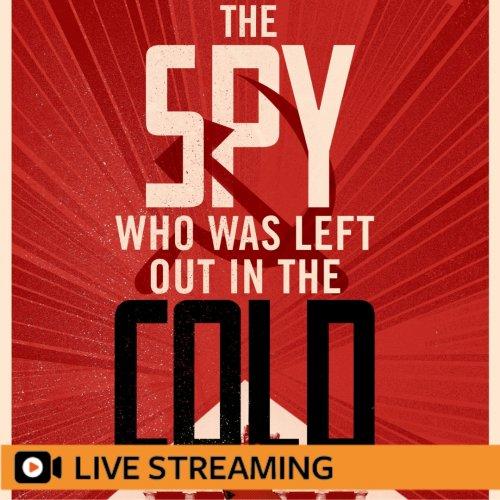 3. Tim Tate and Trevor Barnes: Cold War Spies – LIVE-STREAMED