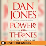 7. Dan Jones: Powers & Thrones – LIVE-STREAMED