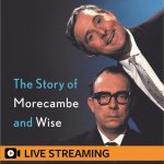 8. Louis Barfe: Sunshine and Laughter – The Story of Morecambe and Wise – LIVE-STREAMED