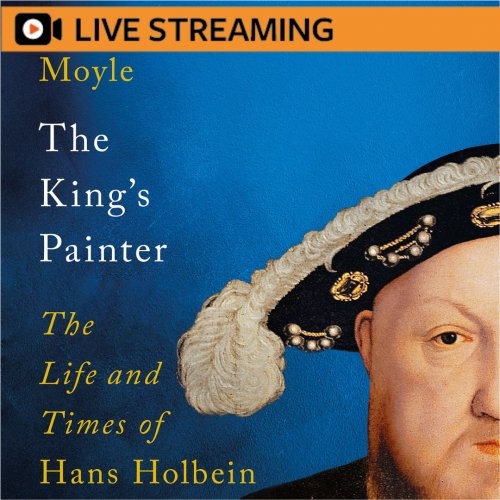 15. Franny Moyle: The King's Painter – LIVE-STREAMED