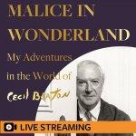 18. Hugo Vickers: Malice in Wonderland – LIVE-STREAMED