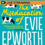 24. Matson Taylor: The Miseducation of Evie Epworth – LIVE-STREAMED