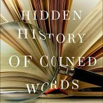 D12. Ralph Keyes: The Hidden History of Coined Words